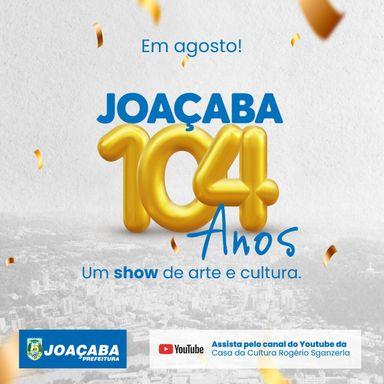 104 anos de Joaçaba será comemorado com um show virtual de arte e cultura