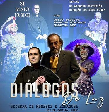 """Peça """"Diálogos de Luz- Bezerra de Menezes & Emmanuel - Rio de Janeiro 1886"""" será apresentada em Joaçaba"""