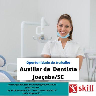 AUXILIAR DE DENTISTA   -  JOAÇABA/SC